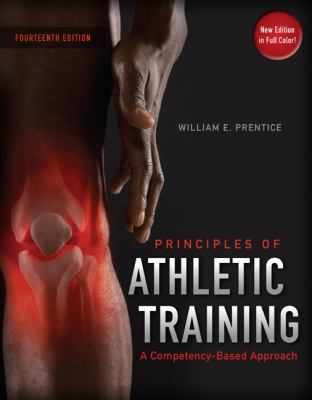 Principles of Athletic Training a Comptency-based Approach by William E. Prentice